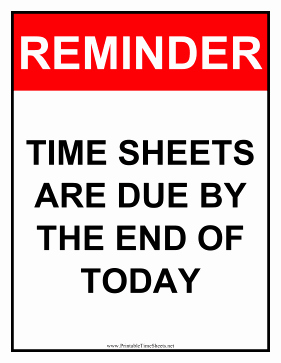Timesheets Due then Timesheets Sign today Printable Time Sheet