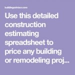 Detailed Construction Cost Estimate Timesheet Of Use This Detailed Construction Estimating Spreadsheet to Price Any Building or Remodeling